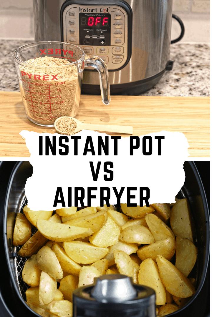 Instant pot versus Air fryer